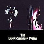Larry Humphrey The Larry Humphrey Project