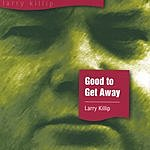 Larry Killip Good To Getaway