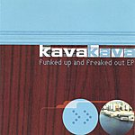 Kava Kava Funked Up And Freaked Out