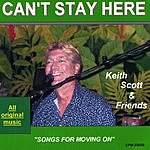 Keith Scott & Friends Can't Stay Here