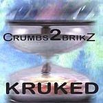 Kruked Crumbs 2 Brikz