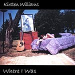 Kirsten Williams Where I Was