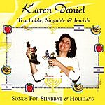 Karen Daniel Teachable, Singable And Jewish: Songs For Shabbat And Holidays