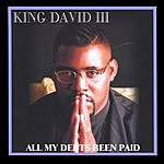 King David III All My Debts Been Paid