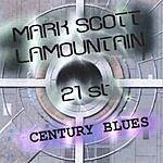 Mark Scott LaMountain 21st Century Blues