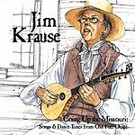Jim Krause Going Up The Missouri: Songs & Dance Tunes From Old Fort Osage
