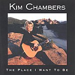 Kim Chambers The Place I Want To Be