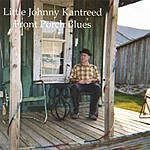 Little Johnny Kantreed Front Porch Blues