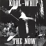 Kool-Whip The Now
