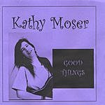 Kathy Moser Good Things