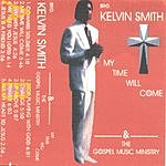 Brother Kelvin Smith My Time Will Come