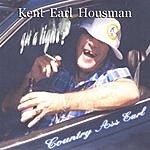 Kent Earl Housman Country Ass Earl. Got A Light?