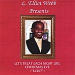 L. Elliot Webb Let's Treat Each Night Like Christmas Eve