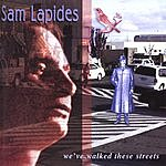 Sam Lapides We've Walked These Streets