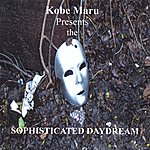 Kobe Maru The Sophisticated Daydream