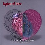 Legion Of Love Matters Of The Heart