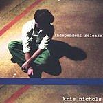 Kris Nichols Independent Release
