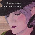 Kimmie Rhodes Love Me Like A Song