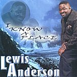 Lewis Anderson I Know A Place
