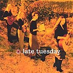Late Tuesday Late Tuesday