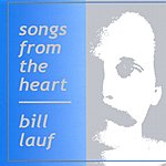 Bill Lauf Songs From The Heart