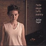 Julie Loyd Fate Says He's Sorry