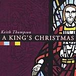 Keith Thompson A King's Christmas