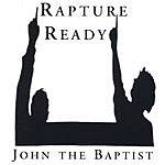 John The Baptist Rapture Ready
