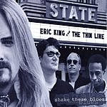 Eric King & The Thin Line Shake These Blues