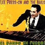Lee Press-On & The Nails El Bando En Fuego!