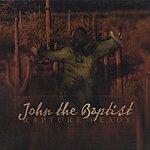 John The Baptist Rapture Ready: The Full Length Version