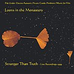 Loons In The Monastery Stranger Than Truth: Live Recordings 1999