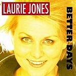 Laurie Jones Better Days