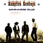Kampfire Kowboys Somewhere Blue