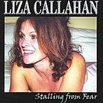 Liza Callahan Stalling From Fear