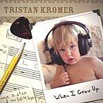 Tristan Kromer When I Grow Up