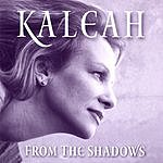 Kaleah From The Shadows