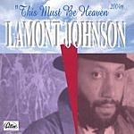 Lamont Johnson This Must Be Heaven - 2004