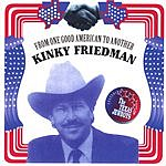 Kinky Friedman & The Texas Jewboys From One Good American To Another