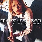 Mary Karlzen Dim The Watershed