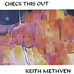 Keith Methven Check This Out