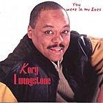 Kory Livingstone You Were In My Eyes