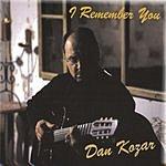 Dan Kozar I Remember You