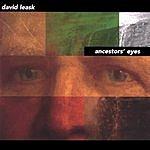 David Leask Ancestors' Eyes