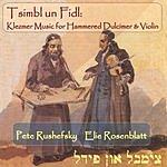 Elie Rosenblatt Tsimbl Un Fidl: Klezmer Music For Hammered Dulcimer & Violin