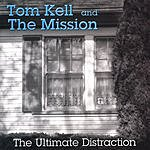 Tom Kell & The Mission The Ultimate Distraction