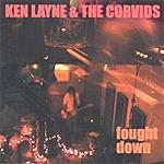 Ken Layne & The Corvids Fought Down