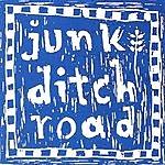 Junk Ditch Road Junk Ditch Road