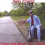 Ken Franz Take Me Back To Texas