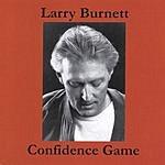 Larry Burnett Confidence Game
